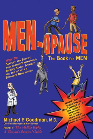 MEN-opause:  The Book for MEN by Michael P. Goodman, M.D.