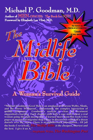 The Midlife Bible:  A Woman's Survival Guide by Michael P. Goodman, M.D.