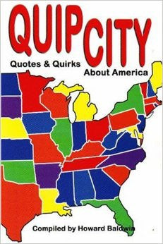 Quip City: Quotes & Quirks About America  by Howard Baldwin