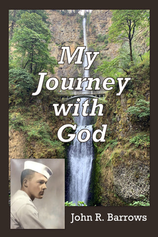 My Journey with God by John R. Barrows