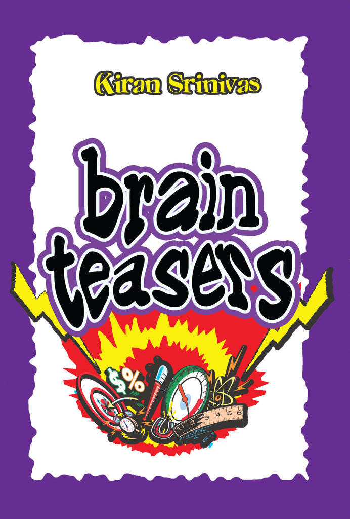 Brain Teasers by Kiran Srinivas
