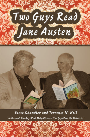 Two Guys Read Jane Austen by Steve Chandler and Terrence N. Hill