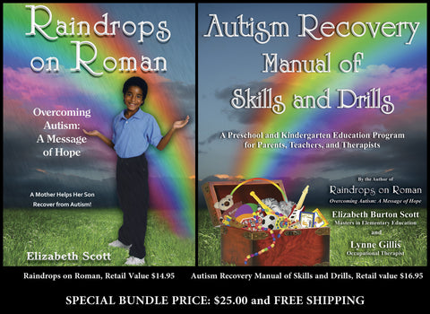 BUNDLE OF TWO AUTISM BOOKS: Raindrops on Roman and Autism Recovery Manual of Skills and Drills