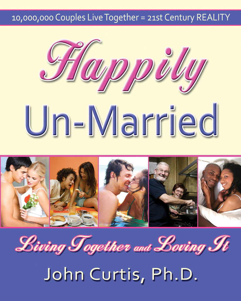 Happily Un-Married by Dr. John Curtis