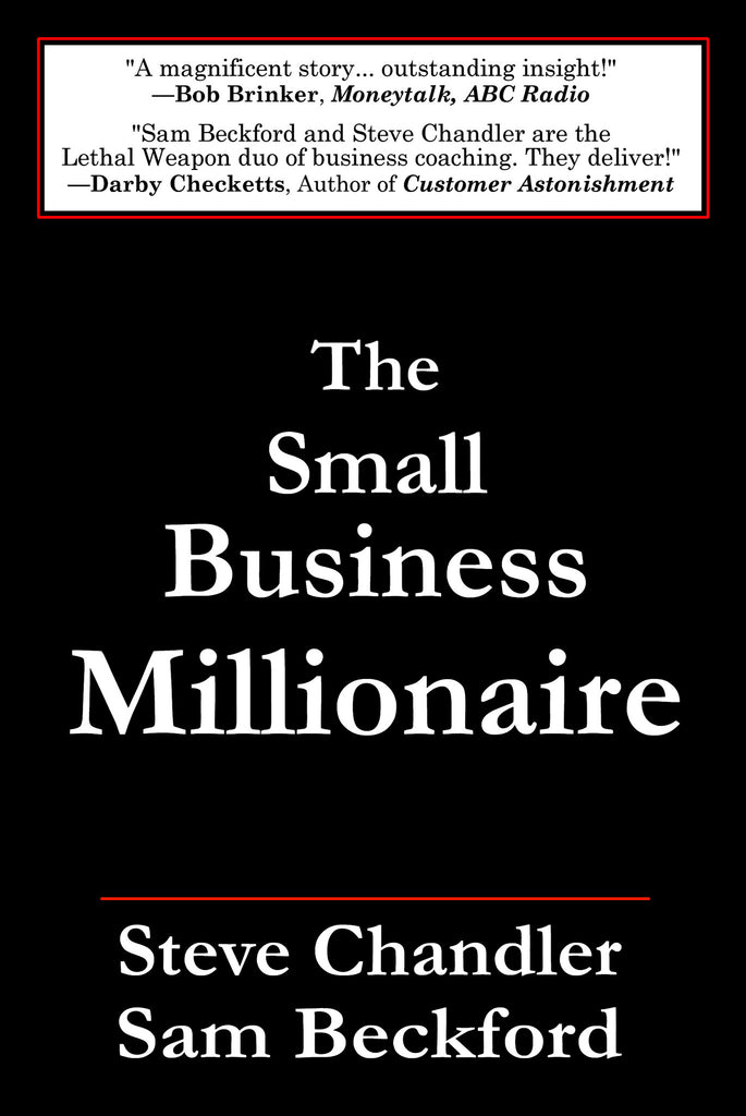 The Small Business Millionnaire by Steve Chandler and Sam Beckford