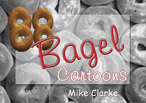 88 Bagel Cartoons  by Mike Clarke