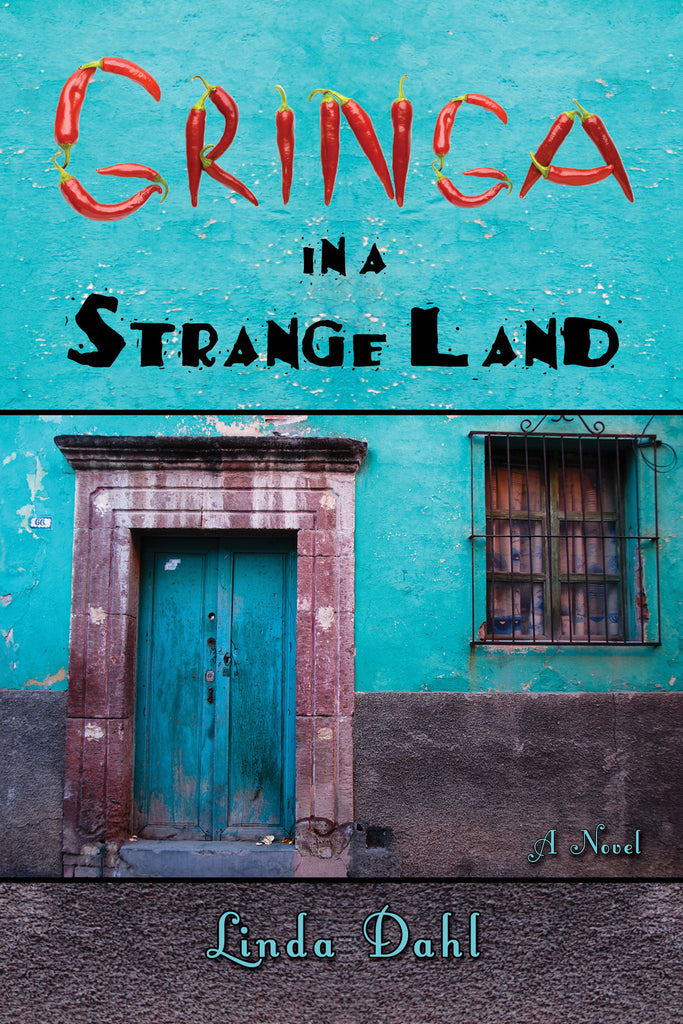 Gringa in a Strange Land  by Linda Dahl