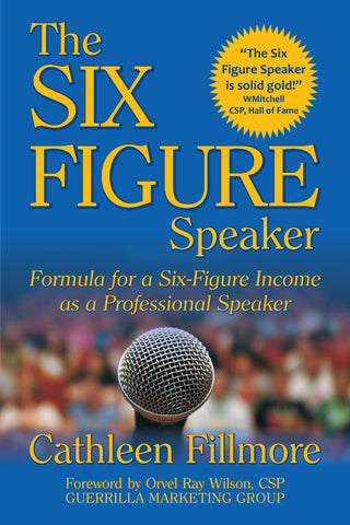 The SIX-FIGURE SPEAKER by Cathleen Fillmore
