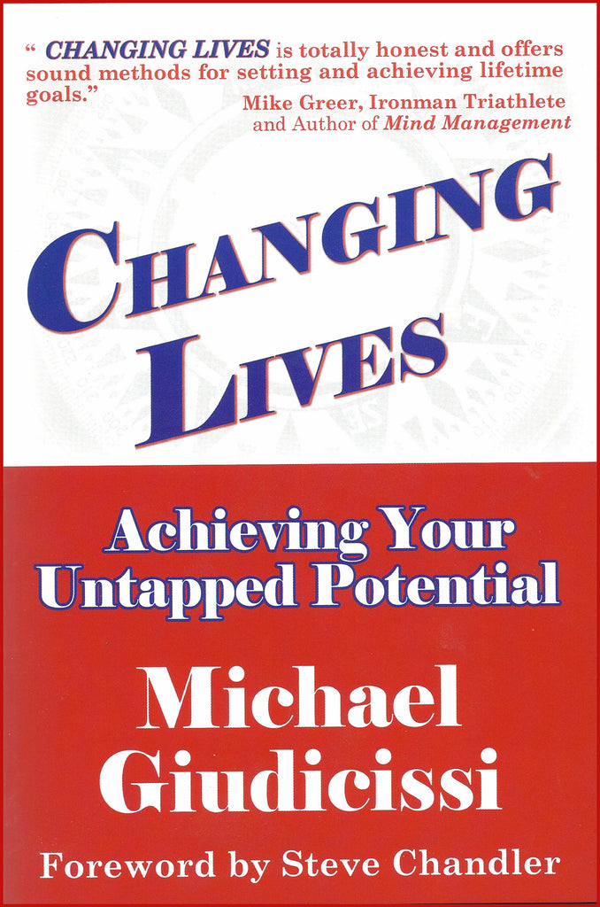 Changing Lives: Achieving Your Untapped Potential by Michael Giudicissi