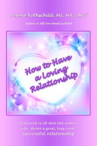 How to Have a Loving Relationship by Helene Rothschild
