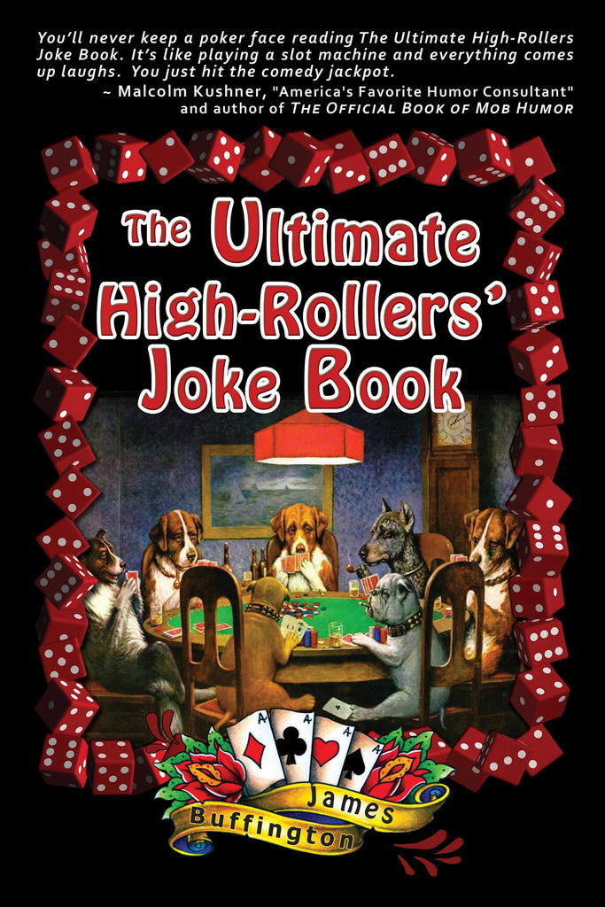 The Ultimate High-Rollers' Joke Book by James Buffington