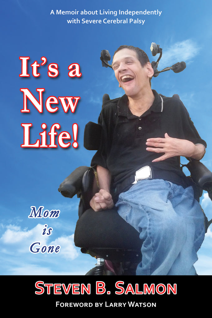 It's a New Life! Mom is Gone by Steven Salmon