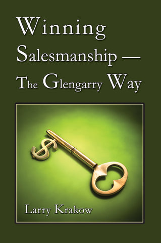Winning Salesmanship—The Glengarry Way by Larry Krakow