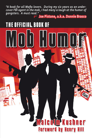 THE OFFICIAL BOOK OF MOB HUMOR by Malcolm Kushner