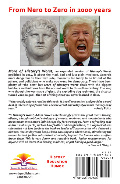More of History's Worst: 2000 Years of Idiocy from Nero to Trump by Adam Powell