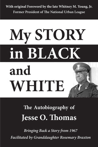 My Story in Black and White: The Autobiography of Jesse O. Thomas