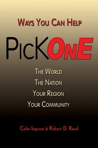 PICK ONE: Ways You Can Help The World, The Nation, Your Region, Your Community