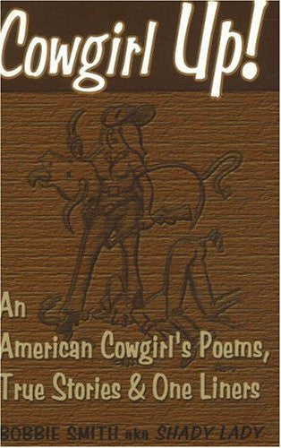 Cowgirl Up!  An American Cowgirl's Poems, True Stories & One Liners