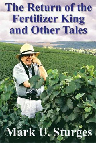 The Return of the Fertilizer King and Other Tales by Mark Sturges