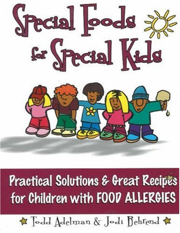 Special Foods for Special Kids by Todd Adelman and Jodi Behrend