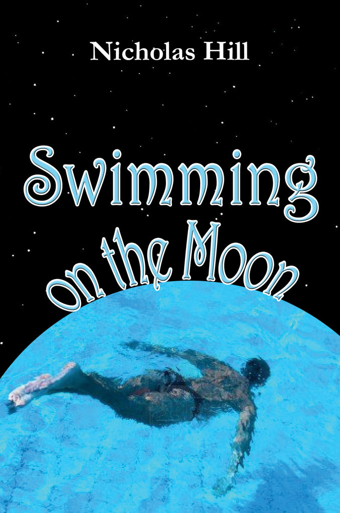 Swimming on the Moon by Nicholas Hill