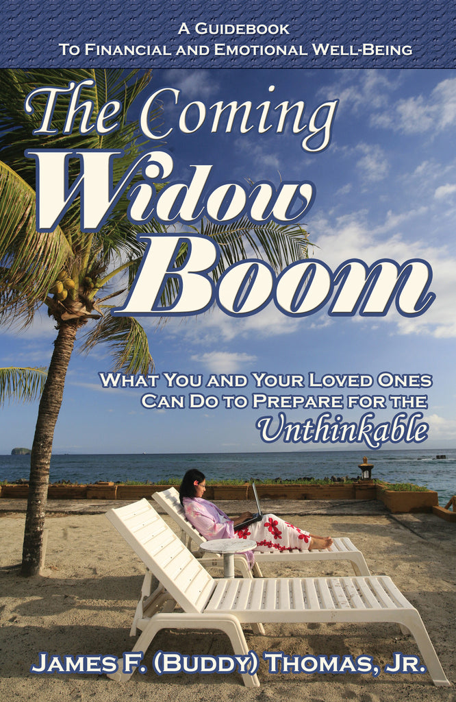 The Coming Widow Boom by James F. (Buddy) Thomas, Jr.