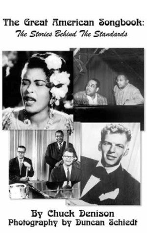 THE GREAT AMERICAN SONGBOOK: The Stories Behind the Standards by Chuck Denison