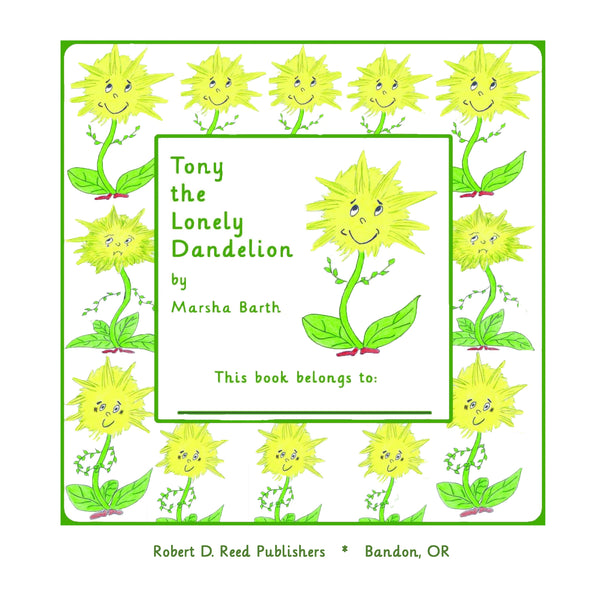 Tony the Lonely Dandelion by Marsha Barth
