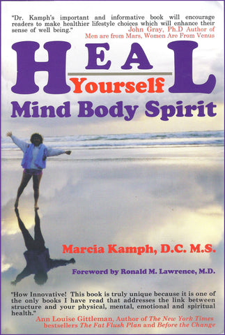 HEAL YOURSELF:  Mind Body Spirit by Marcia Kamph