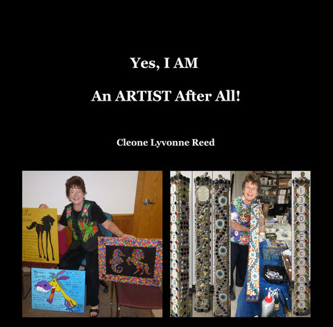 YES, I AM An Artist After All! by Cleone Lyvonne Reed