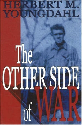 The Other Side of War  by Herbert M. Youngdahl