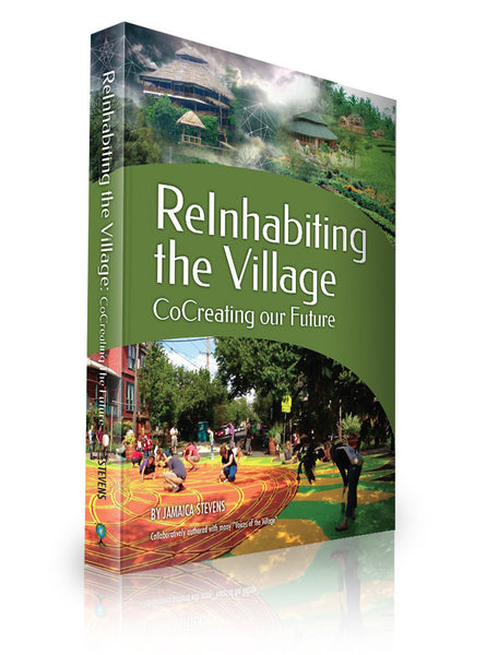 ReInhabiting the Village: CoCreating our Future