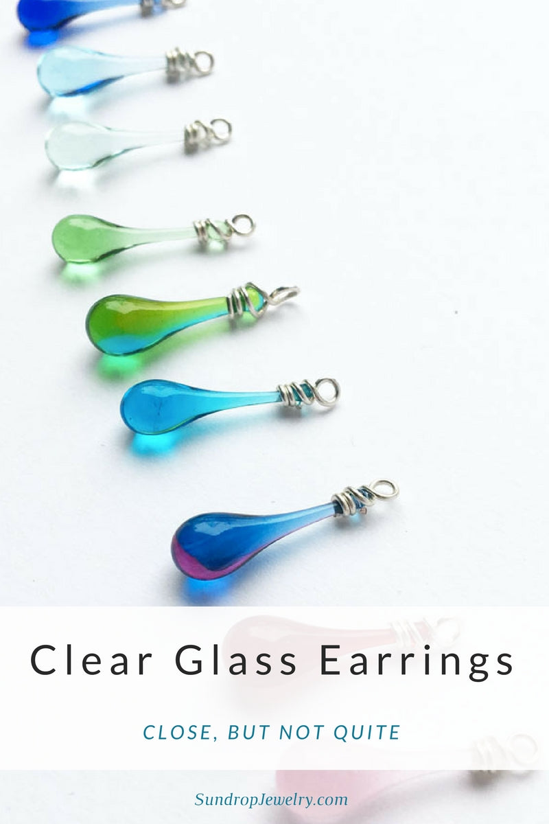 Clear teardrop earrings - why Sundrop Jewelry can't make clear glass jewelry