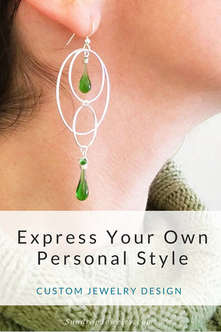 Custom Jewelry Design by Sundrop Jewelry - express your own personal style with custom artisan jewelry