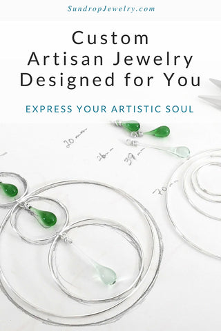 Custom jewelry design for you - express your artistic soul with custom artisan jewelry by Sundrop Jewelry