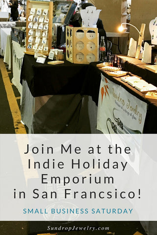 Shop Sundrop Jewelry at the Indie Holiday Emporium in San Francisco on Small Business Saturday (and Sunday)