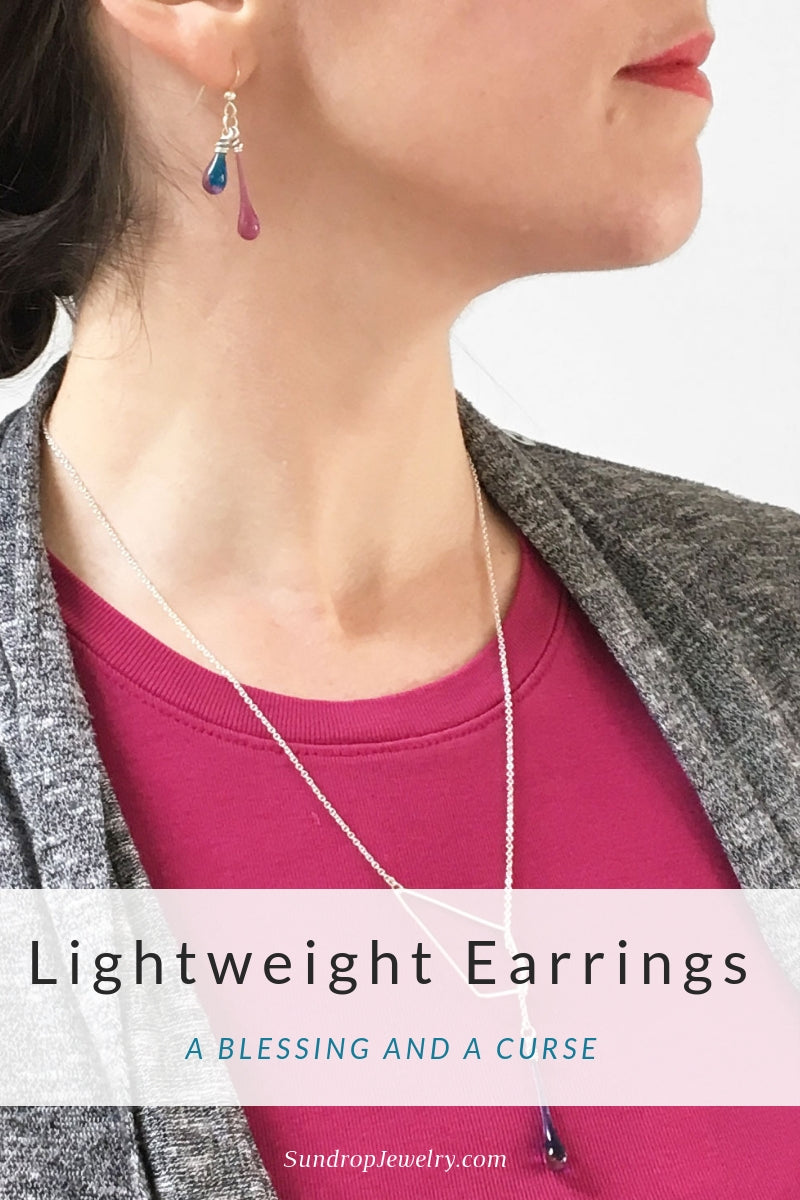Lightweight earrings won't give you a headache, but can get lost - wear the ear backs!