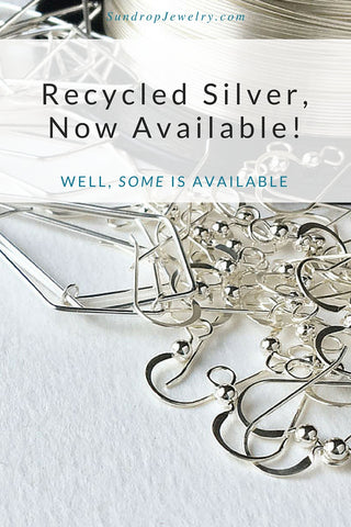 Recycled silver - now available at Sundrop Jewelry