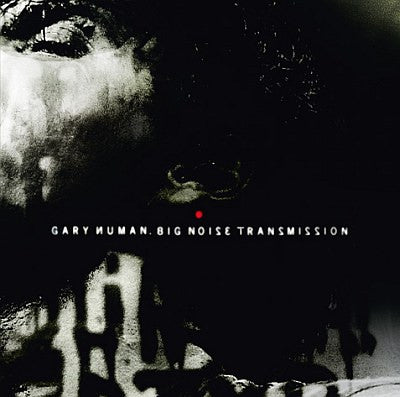 Big Noise Transmission CD - Gary Numan