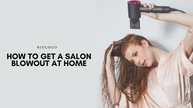 How to Get a Salon Style Blowout at Home