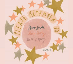 "pink silver and gold stars around the words ""Please remember to Shop Small, Shop Early, Shop Happy"""