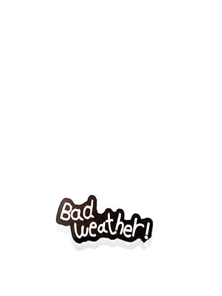 Bad Weather Brooch