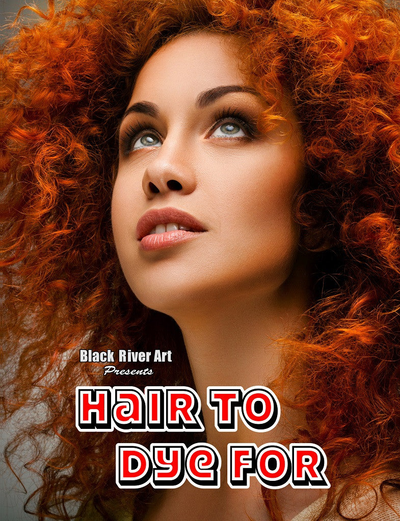 Hair To Dye For Grayscale Coloring Book - Black River Art