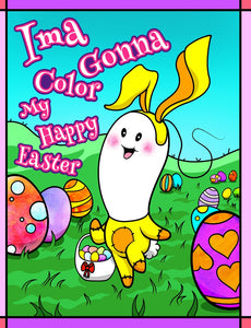 Ima Gonna Color My Happy Easter Coloring Book