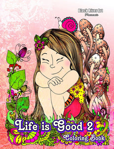 Life Is Good 2 Coloring Book