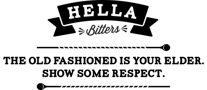 Hella Bitters: The Old Fashioned is your elder. Show some respect.