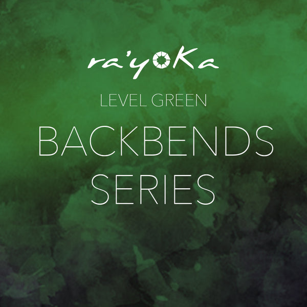 Level Green BACKBENDS Series VIDEO DOWNLOAD