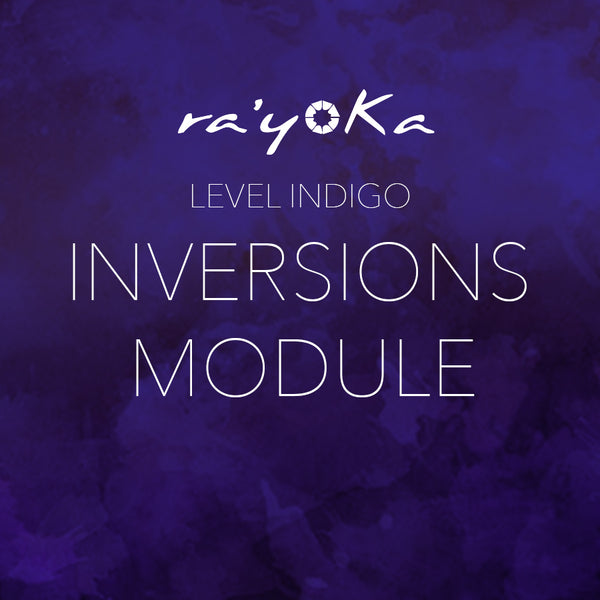 Level Indigo INVERSIONS Module VIDEO DOWNLOAD
