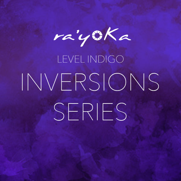 Level Indigo INVERSIONS Series VIDEO DOWNLOAD