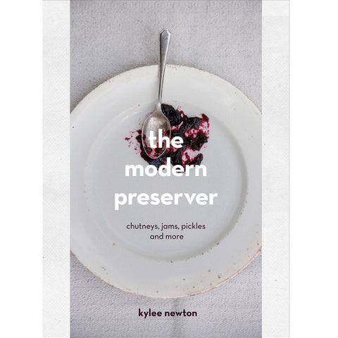 The Modern Preserver - Kylee Newton